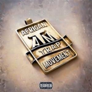 African Trap Movement (ATM) - Shatta Man ft. Emtee, Sims & Makizar